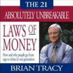 21 absolutely unbreakable laws of money pdf. Brian Tracy download