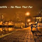 westlife. No place that far mp3 download